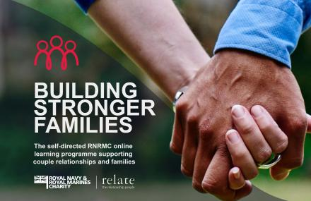 The RNRMC Building Stronger Families portal is a self-directed online learning programme supporting naval couple and family relationships.