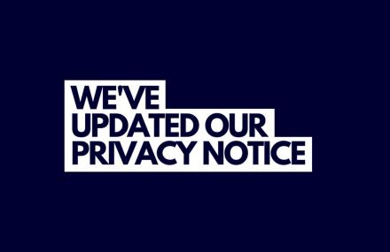we've updated our privacy notice